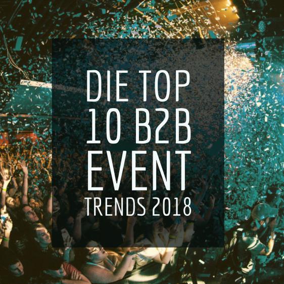 Die TOP 10 B2B Event Trends 2018