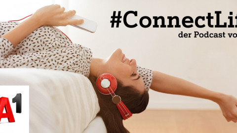 #ConnectLife der Podcast von A1