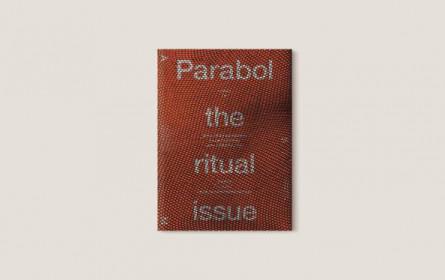 """Parabol Art Magazine"" mit Fokus auf Rituale"
