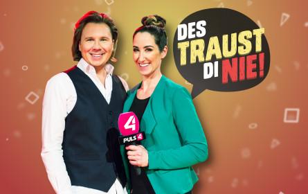 """Neu auf Puls 4: """"Des traust di nie"""""""