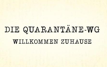 """""""Die Quarantäne-WG – Willkommen zuhause!"""""""