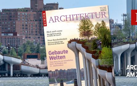 """""""Kurier""""-Premiummagazin """"Architektur"""" zeigt """"Gebaute Welten – Architektur des 21. Jahrhunderts"""""""